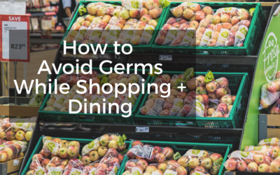 How To Avoid Germs While Shopping + Dining